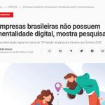 Empresas brasileiras não possuem mentalidade para Transformação Digital